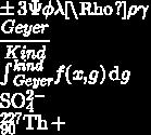 TeX: $\pm3    \Psi  \phi  \lambda  \Rho  \rho  \gamma\\    \frac{Geyer}{Kind}\\      \int_{Geyer}^{kind} \! f(x,g) \, \mathrm{d}g\\        \mathrm{SO_4^{2-}}\\    \mathrm{^{227}_{90}Th+}    $