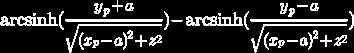 TeX:  \text{arcsinh}(\frac{y_p+a}{\sqrt{(x_p-a)^2+z^2}})-\text{arcsinh}(\frac{y_p-a}{\sqrt{(x_p-a)^2+z^2}})