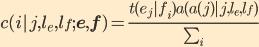 c(i|j, l_e, l_f; {\bf e}, {\bf f}) = \frac{t(e_j|f_i) a(a(j)|j,l_e,l_f)}{\sum_{i'=0}^{l_f} t(e_j|f_{i'}) a(i'|j,l_e,l_f))}