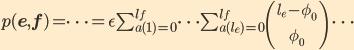 p({\bf e}, {\bf f}) = \cdots = \epsilon \sum_{a(1)=0}^{l_f} \cdots   \sum_{a(l_e)=0}^{l_f} {l_e - \phi_0 \choose \phi_0} \  \cdots