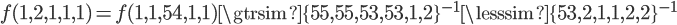 f(1,2,1,1,1)=f(1,1,54,1,1)\gtrsim\{55,55,53,53,1,2\}^{-1} </li></ul> <p>\lesssim\{53,2,1,1,2,2\}^{-1}