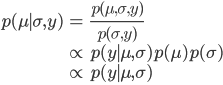\begin{eqnarray} p(\mu \mid \sigma, y) &=& \frac {p(\mu, \sigma, y)} {p(\sigma, y)} \\ &\propto& p(y \mid \mu, \sigma) p(\mu) p(\sigma) \\ &\propto& p(y \mid \mu, \sigma) \\ \end{eqnarray}