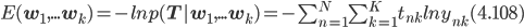 E({\bf w}_1,...{\bf w}_k) = -ln p({\bf T}|{\bf w}_1,...{\bf w}_k) = -\sum_{n=1}^N \sum_{k=1}^K t_{nk} ln y_{nk}(4.108)
