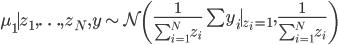 \mu_1 \mid z_1, \ldots, z_N, y \sim \mathcal{N}\left( \frac{1} {\sum^{N}_{i=1} z_i} \sum y_i\mid_{z_i=1}, \frac {1} {\sum^{N}_{i=1} z_i} \right)
