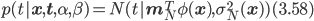 p(t|{\bf x}, {\bf t}, \alpha, \beta) = N (t| {\bf m}^T_N \phi({\bf x}),  \sigma^2_N ({\bf x})) (3.58)