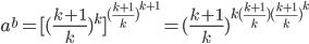 \[{a^b} = {[{(\frac{{k + 1}}{k})^k}]^{{{(\frac{{k + 1}}{k})}^{k + 1}}}} = {(\frac{{k + 1}}{k})^{k(\frac{{k + 1}}{k}){{(\frac{{k + 1}}{k})}^k}}}\]