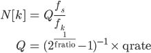 \begin{align} $\displaystyle  N[ k] &= Q\frac{f_s}{f_k} \\  Q &= (2^{\frac{1}{\mathrm{fratio}}} - 1)^{-1} \;\times\; \mathrm{qrate} \end{align}