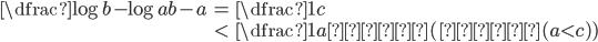 \begin{align} \dfrac{\log b-\log a}{b-a}&=\dfrac{1}{c}\\ &\lt \dfrac{1}{a}  (∵ (a\lt c)) \end{align}