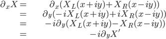 \begin{align} \partial_x X =& \partial_x(X_L(x+iy)+X_R(x-iy))\\ =&\partial_y(-iX_L(x+iy)+iX_R(x-iy)) \\ =&-i\partial_y(X_L(x+iy)-X_R(x-iy))\\ =&-i\partial_y X' \end{align}