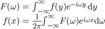 \begin{align} F(\omega) &= \int_{-\infty}^{\infty} f(y) e^{-i \omega y} \ \mathrm{d}y \\ f(x) &= \frac{1}{2\pi} \int_{-\infty}^{\infty} F(\omega) e^{i \omega x} \mathrm{d}\omega \end{align}