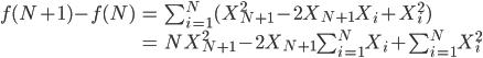 \begin{align} f(N+1) - f(N) &= \sum_{i=1}^{N}(X_{N+1}^2-2X_{N+1}X_i+X_i^2) \\\               &= NX_{N+1}^2 - 2X_{N+1}\sum_{i=1}^{N}X_i + \sum_{i=1}^{N}X_i^2 \end{align}