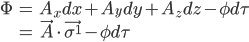 \begin{array}{ccl} \Phi &=& A_xdx + A_ydy + A_zdz - \phi d\tau \\ &=& \vec{A}\cdot\vec{\sigma^1} - \phi d\tau \end{array}