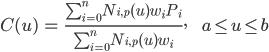 <br /> \begin{array}{lll}<br />   C(u) &amp;=&amp; \frac{ \sum_{i=0}^{n} N_{i,p}(u) w_i P_i }{ \sum_{i=0}^{n} N_{i,p}(u) w_i },&amp;&amp; a \leq u \leq b<br /> \end{array}<br />