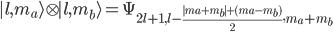 \begin{eqnarray}  | l,m_a\rangle \otimes | l,m_b\rangle = \Psi_{2l+1,l-\frac{|m_a+m_b|+(m_a-m_b)}{2},m_a+m_b}  \end{eqnarray}