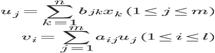 \begin{eqnarray} u_{j}=\sum_{k=1}^{n}b_{jk}x_{k}\   (1\leq j\leq m)\\ v_{i}=\sum_{j=1}^{m}a_{ij}u_{j}\   (1\leq i\leq l) \end{eqnarray}