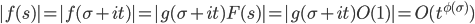 \displaystyle  |f(s)| = |f(\sigma + it)| = | g(\sigma + it) F(s) | = |g(\sigma + it) O(1)| = O(t^{\phi(\sigma)})