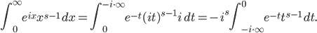\displaystyle \int_0^\infty e^{ix} x^{s-1}\,dx= \int_{0}^{-i\cdot\infty} e^{-t} (it)^{s-1} i\,dt = -i^s \int_{-i\cdot \infty}^0 e^{-t}t^{s-1}\,dt.