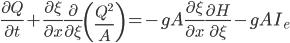 \frac{\partial Q}{\partial t} + \frac{\partial \xi}{\partial x}\frac{\partial }{\partial \xi} \left( \frac{Q^2}{A} \right) = -gA\frac{\partial \xi}{\partial x}\frac{\partial H}{\partial \xi} -gAI_e
