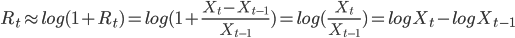 R_t \approx log(1+R_t)=log(1+\frac{X_t-X_{t-1}}{X_{t-1}})=log(\frac{X_t}{X_{t-1}})=logX_t-logX_{t-1}
