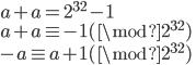 a + \tilde{} a = 2^{32}-1 \\ a + \tilde{} a \equiv -1 (\mod 2^{32}) \\  -a \equiv \tilde{} a + 1 (\mod 2^{32})