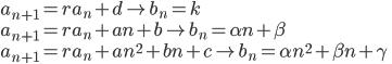 a_{n+1}=ra_{n}+d \rightarrow b_{n}=k \\ a_{n+1}=ra_{n}+an+b \rightarrow b_{n}=\alpha n+\beta \\ a_{n+1}=ra_{n}+an^2+bn+c \rightarrow b_{n}=\alpha n^2+\beta n+\gamma