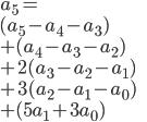 a_5=\\ (a_5-a_4-a_3)\\  +(a_4-a_3-a_2)\\  +2(a_3-a_2-a_1)\\  +3(a_2-a_1-a_0)\\  +(5a_1+3a_0)