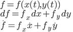 f=f(x(t),y(t))\\ df=f_x\,dx+f_y\,dy\\ \dot f=f_x\dot x+f_y\dot y