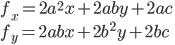 f_{x} = 2a^2 x + 2aby + 2ac \\ f_{y} = 2abx + 2b^2 y + 2bc \\