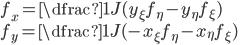 f_x = \dfrac{1}{J}(y_{\xi}f_{\eta}-y_{\eta}f_{\xi}) \\ f_y = \dfrac{1}{J}(-x_{\xi}f_{\eta}-x_{\eta}f_{\xi}) \\