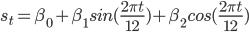 s_t = \beta_0 + \beta_1 sin(\frac{2 \pi t}{12}) + \beta_2 cos(\frac{2 \pi t}{12})