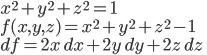 x^2+y^2+z^2=1\\ f(x,y,z)=x^2+y^2+z^2-1\\ df=2x\,dx+2y\,dy+2z\,dz
