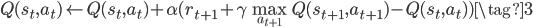 Q(s_t, a_t) \leftarrow Q(s_t, a_t) + \alpha(r_{t+1} + \gamma \max_{a_{t+1}}Q(s_{t+1}, a_{t+1}) - Q(s_t, a_t)) \tag{3}