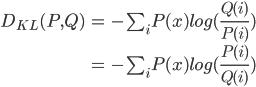 \begin{eqnarray}  D_{KL}(P,Q) &=& -\sum_{i}P(x) log(\frac{Q(i)}{P(i)})\\\ &=& -\sum_{i}P(x) log(\frac{P(i)}{Q(i)}) \end{eqnarray}