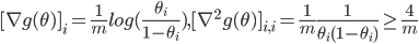 [\nabla g(\theta)]_i = \frac{1}{m} log (\frac{\theta_i}{1 - \theta_i}), ~ [\nabla^2 g(\theta)]_{i,i} = \frac{1}{m} \frac{1}{\theta_i (1-\theta_i)} \geq \frac{4}{m}