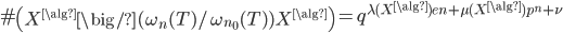\#\left(X^{\alg}\big/(\omega_n(T)/\omega_{n_0}(T))X^{\alg}\right) = q^{\lambda(X^{\alg})en+ \mu(X^{\alg}) p^n + \nu}