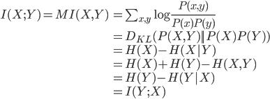 \begin{array}{ll} I(X;Y)=MI(X,Y) & =\sum_{x,y}\log \frac{P(x,y)}{P(x)P(y)} \\ &= D_{KL}(P(X,Y)||P(X)P(Y))  \\ &=H(X)-H(X|Y)\\ &=H(X)+H(Y)-H(X,Y)\\ &=H(Y)-H(Y|X)\\ &=I(Y;X) \end{array}