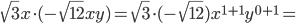 \sqrt{3}x\cdot (-\sqrt{12}xy)=\sqrt{3}\cdot (-\sqrt{12})x^{1+1}y^{0+1}=