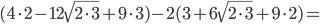 (4\cdot 2-12\sqrt{2\cdot3}+9\cdot 3)-2(3+6 \sqrt{2\cdot3}+9\cdot2)=