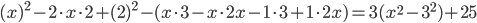 (x)^2-2\cdot x \cdot 2+(2)^2-(x\cdot 3-x \cdot2x-1\cdot3+1\cdot2x)=3(x^2-3^2)+25