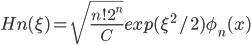 Hn( \xi )= \sqrt{ \frac{n! 2^n}{C} } exp( \xi^2 /2) \phi_n(x)