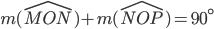 m(\widehat{MON})+ m(\widehat{NOP})=90^\circ