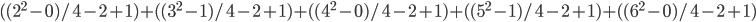((2^2-0)/4-2+1)+((3^2-1)/4-2+1)+((4^2-0)/4-2+1)+((5^2-1)/4-2+1)+((6^2-0)/4-2+1)