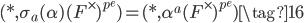 (*, \sigma_a(\alpha)(F^\times)^{p^e}) = (*  , \alpha^a(F^\times)^{p^e}) \tag{16}