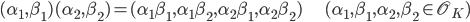 (\alpha_1, \beta_1) (\alpha_2, \beta_2) = (\alpha_1 \beta_1, \alpha_1 \beta_2, \alpha_2 \beta_1, \alpha_2 \beta_2) \hspace{20px} (\alpha_1, \beta_1, \alpha_2, \beta_2 \in \mathscr{O}_K)