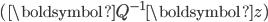 (\boldsymbol{Q}^{-1} \boldsymbol{z})