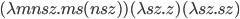 (\lambda mnsz. ms(nsz))(\lambda sz. z)(\lambda sz. sz)