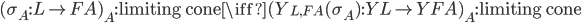 (\sigma _ A : L \to FA) _ A : \text{limiting cone} \iff (Y _ {L,FA} (\sigma _ A) : YL \to YFA) _ A : \text{limiting cone}