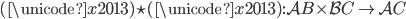 (\unicode{x2013}) \star (\unicode{x2013}) : \mathcal{A} ^ \mathcal{B} \times \mathcal{B} ^ \mathcal{C} \to \mathcal{A} ^ \mathcal{C}