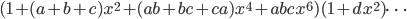 (1 + (a+b+c)x^2 + (ab+bc+ca)x^4 + abcx^6)(1 + dx^2)\cdots