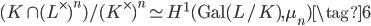 (K \cap (L^\times)^n)/(K^\times)^n \simeq H^1(\mathrm{Gal}(L/K), \mu_n) \tag{6}